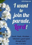 I WANT TO JOIN THE PARADE, LORD!