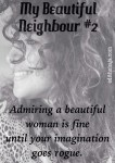 MY BEAUTIFUL NEIGHBOUR #2 (SHORT STORY)
