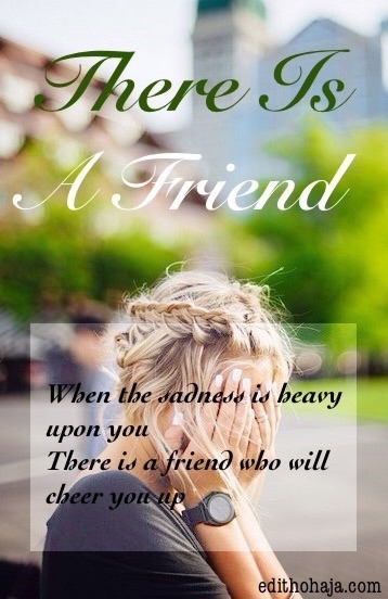 THERE IS A FRIEND (POEM)