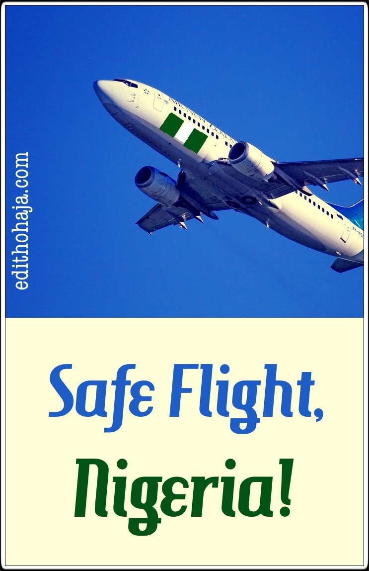 SAFE FLIGHT, NIGERIA! (POEM)