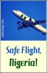 SAFE FLIGHT, NIGERIA! (POEM)