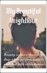 MY BEAUTIFUL NEIGHBOUR (SHORT STORY SERIES)