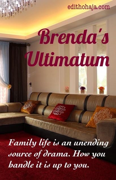 BRENDA'S ULTIMATUM ( SHORT STORY)