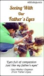 SEEING WITH OUR FATHER'S EYES