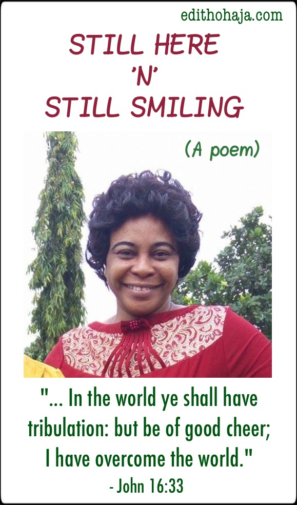 STILL HERE 'N' STILL SMILING (POEM AND BIBLE VERSES)