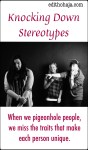 KNOCKING DOWN STEREOTYPES