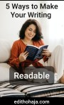 5 WAYS TO MAKE YOUR WRITING READABLE