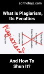 WHAT IS PLAGIARISM, ITS PENALTIES AND HOW TO SHUN IT?