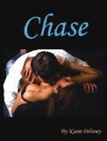 Chase (The Chase Saga Book 1) by Kiara Delaney