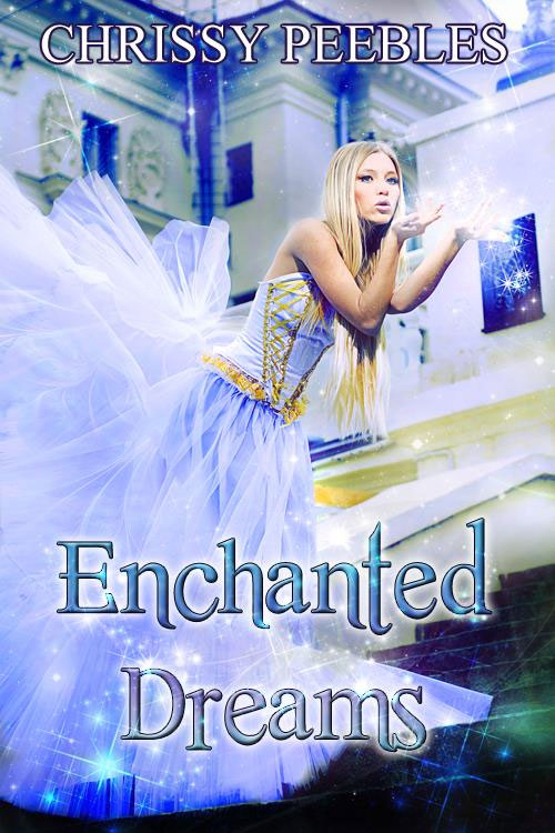 Enchanted Dreams by Chrissy Peebles