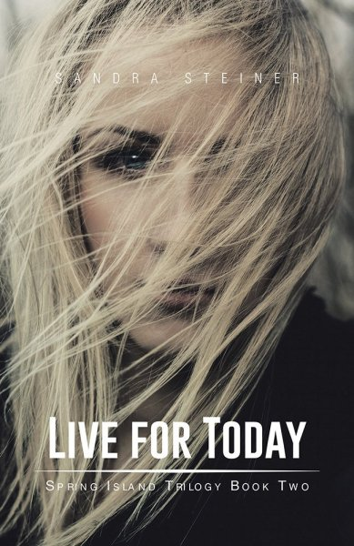 Live for Today by Sandra Steiner