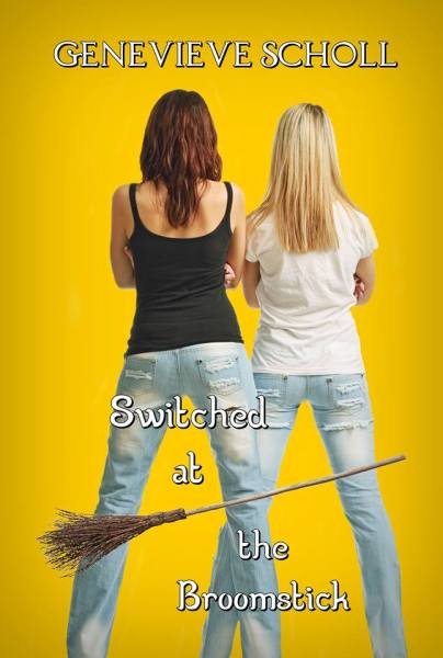 Switched at the Broomstick by Genevieve Scholl