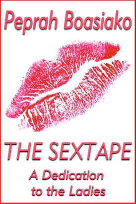 The Sextape by Peprah Boasiako