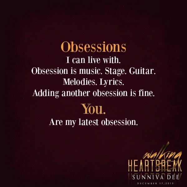 Walking Heartbreak by Sunniva Dee. Obsession is music teaser.