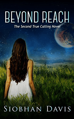 Beyond Reach by Siobhan Davis. True Calling Series book 3. Edited by Kelly Hartigan of XterraWeb.