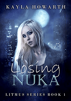 Losing Nuka by Kayla Howarth. Litmus series, Book 1.