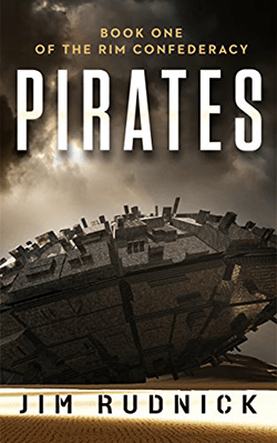 Pirates by Jim Rudnick. The Rim Confederacy, Book 1.