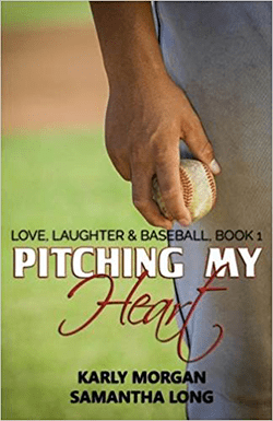 Pitching My Heart by Karly Morgan and Samantha Long