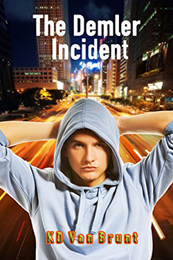 The Demler Incident: The Rise of Cracked by K.D. Van Brunt