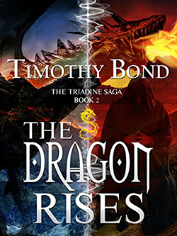 The Dragon Rises by Timothy Bond. The Triadine Saga, Book 2.