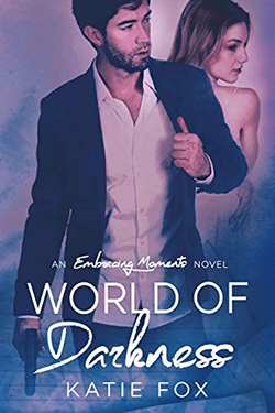 World of Darkness by Katie Fox. Embracing Moments, Book 2.