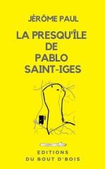 La presqu'île de Pablo Saint-Iges - Jérôme Paul