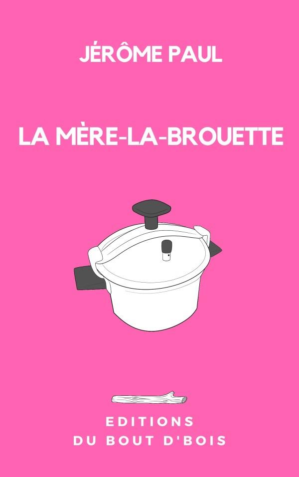 Jérôme Paul - La Mère-la-Brouette