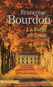 La forge au loup - Françoise Bourdon