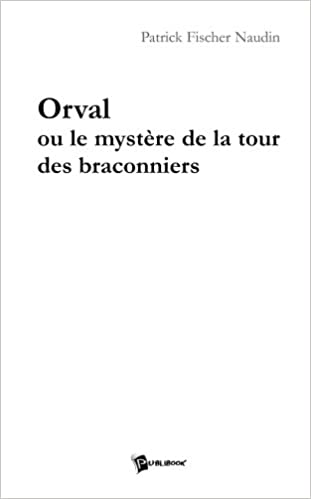 Orval ou le mystère de la tour des braconniers