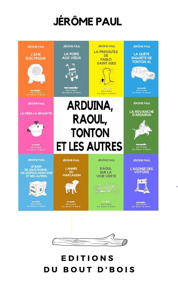 Arduina, Raoul, Tonton et les autres