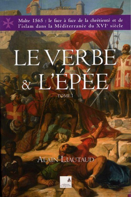 Alain Liautaud - Le verbe et l'épée - Tome 1
