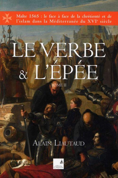 Alain Liautaud - Le verbe et l'épée - Tome 2
