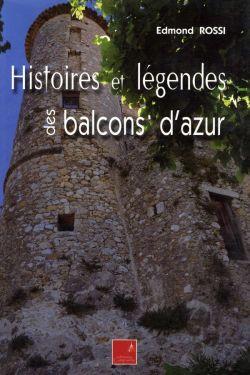 Edmond Rossi - Histoires et légendes des balcons d'azur