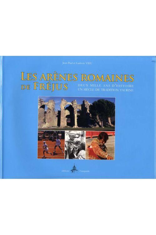 Jean-Paul et Ludovic Vieu - Les arênes romaines de Fréjus