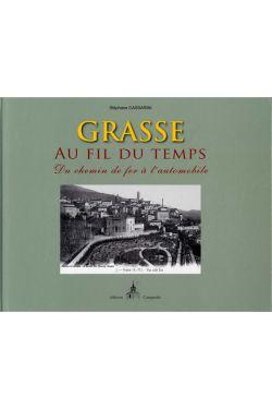 Stéphane Cassarini - Grasse au fil du temps : du chemin de fer à l'automobile