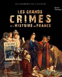 crimes Les Grands Crimes De L'histoire De France