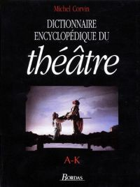 theatre-ak Dictionnaire Encyclopedique Du Theatre