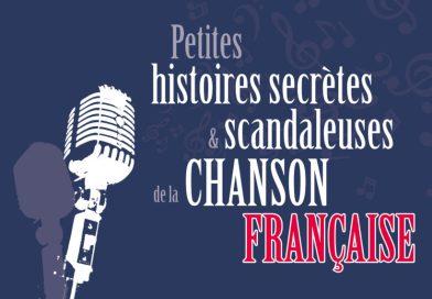 Petites histoires secrètes et scandaleuses de la chanson française