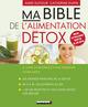 Ma bible de l'alimentation détox De Anne Dufour et Catherine Dupin - Leduc.s éditions