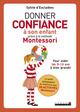 Donner confiance à son enfant grâce à la méthode Montessori De Sylvie d'Esclaibes - Leduc.s éditions
