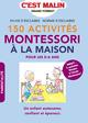 150 activités Montessori à la maison, c'est malin De Sylvie D'Esclaibes et Noémie D'Esclaibes - Leduc.s éditions