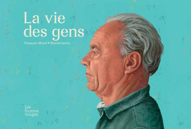 Editions Les Fourmis Rouges - La vie des gens (nouvelle édition)