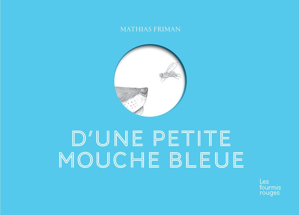 Editions Les Fourmis Rouges - D'une petite mouche bleue