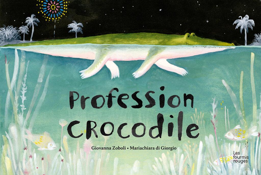 Editions Les Fourmis Rouges - Profession crocodile