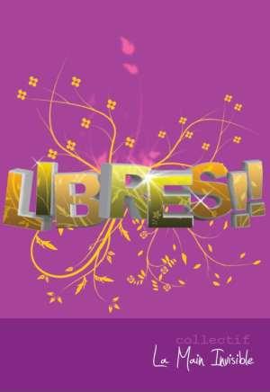 Libres !! 100 auteurs, 100 idées