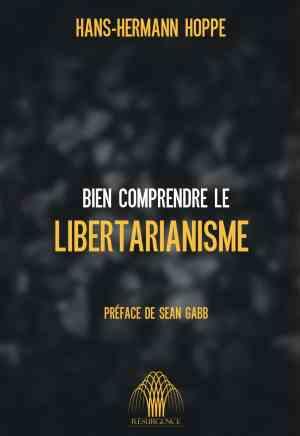 Hans-Hermann Hoppe — Bien comprendre le libertarianisme