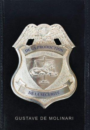 Gustave de Molinari — De la production de la sécurité