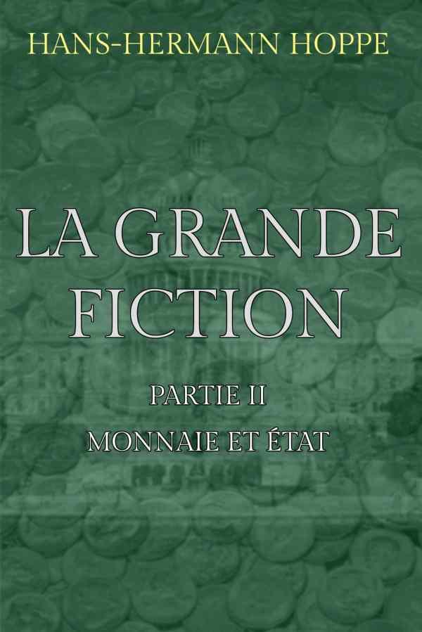 la grande fiction partie II monnaie et É