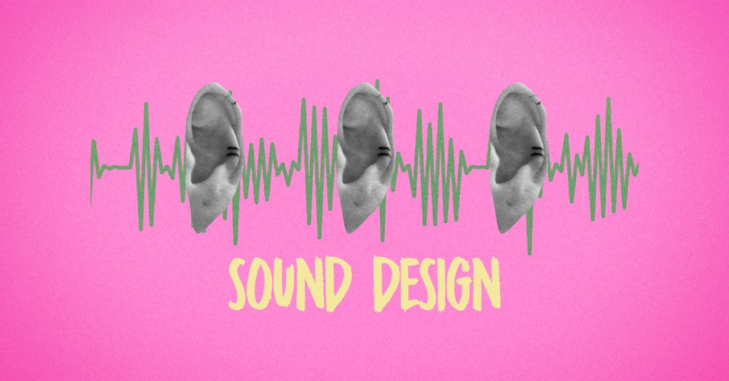 Sound Design enhances video editing