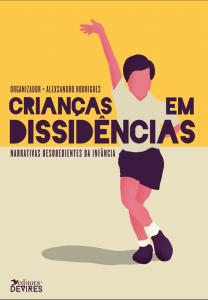 Capa de Livro: Crianças em dissidências: narrativas desobedientes da infância